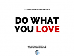 Do What You love-never tire of trying